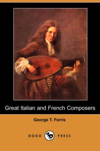 Download Great Italian and French Composers (Dodo Press)