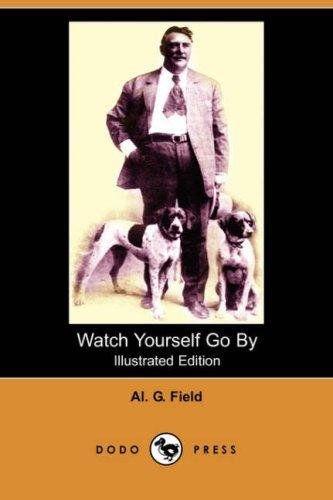 Watch Yourself Go By (Illustrated Edition) (Dodo Press)