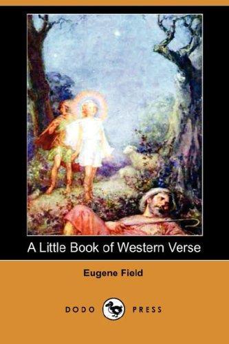 A Little Book of Western Verse (Dodo Press)