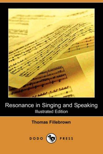 Download Resonance in Singing and Speaking (Illustrated Edition) (Dodo Press)