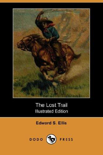 Download The Lost Trail (Illustrated Edition) (Dodo Press)