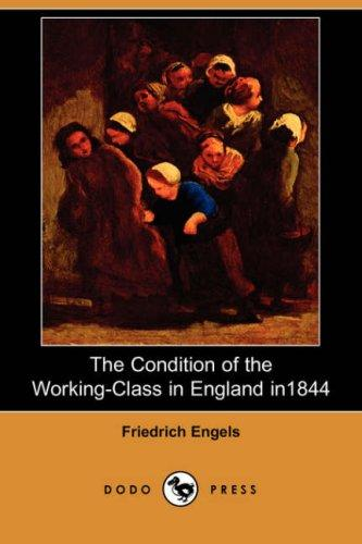 Download The Condition of the Working-Class in England in 1844 (Dodo Press)