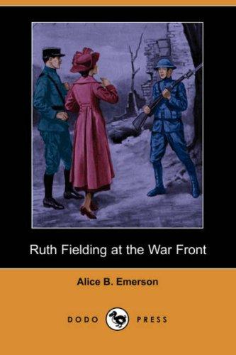 Download Ruth Fielding at the War Front (Dodo Press)