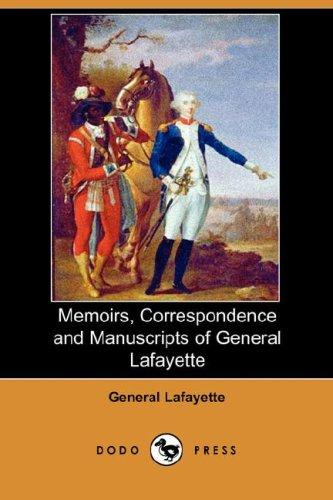 Memoirs, Correspondence and Manuscripts of General Lafayette (Dodo Press)