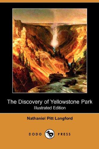 Download The Discovery of Yellowstone Park (Illustrated Edition) (Dodo Press)