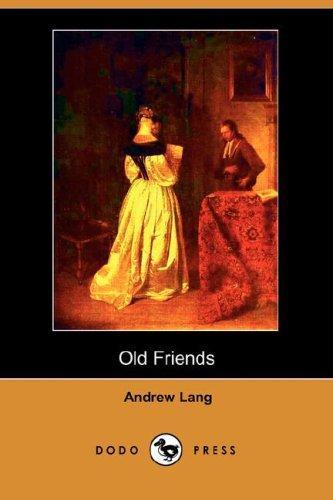 Download Old Friends (Dodo Press)