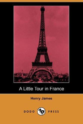 A Little Tour in France (Dodo Press)