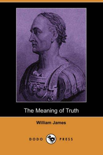 The Meaning of Truth (Dodo Press)