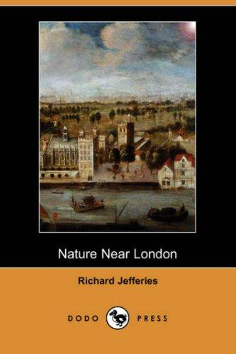 Nature Near London (Dodo Press)
