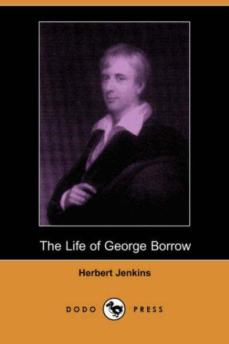 The Life of George Borrow (Dodo Press)