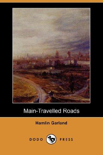 Main-Travelled Roads (Dodo Press)