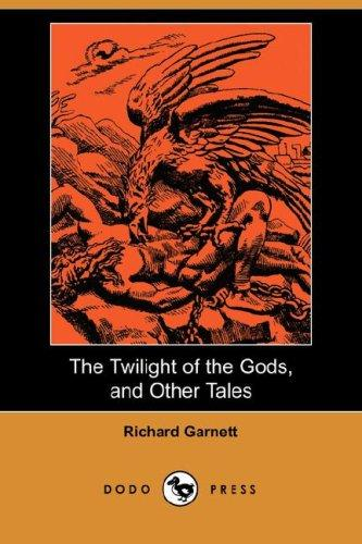 Download The Twilight of the Gods, and Other Tales (Dodo Press)