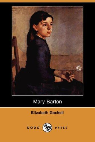 Mary Barton (Dodo Press) by Elizabeth Cleghorn Gaskell