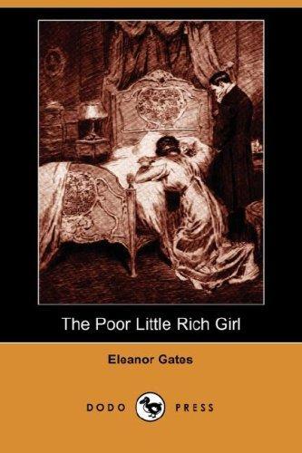 The Poor Little Rich Girl (Dodo Press)