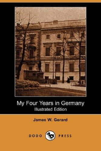 Download My Four Years in Germany (Illustrated Edition) (Dodo Press)
