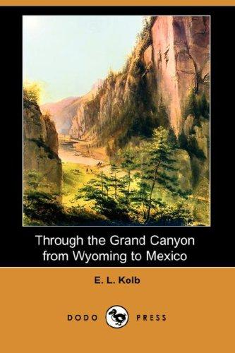 Through the Grand Canyon from Wyoming to Mexico (Dodo Press)