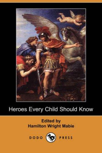 Heroes Every Child Should Know (Dodo Press)