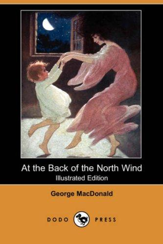At the Back of the North Wind (Illustrated Edition) (Dodo Press) by George MacDonald, Elizabeth Lewis