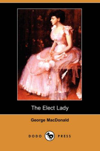 The Elect Lady (Dodo Press)