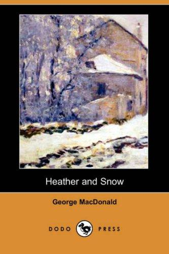 Download Heather and Snow (Dodo Press)