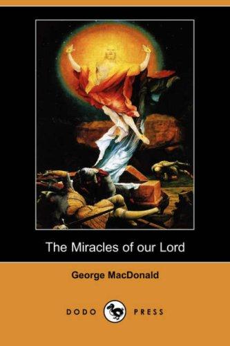 Download The Miracles of our Lord (Dodo Press)