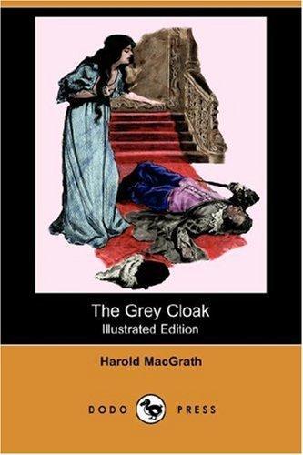 The Grey Cloak (Illustrated Edition) (Dodo Press)