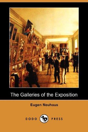 Download The Galleries of the Exposition (Dodo Press)