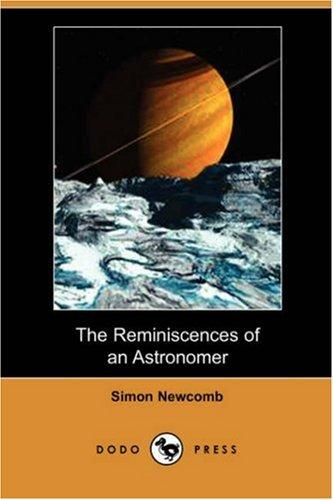 Download The Reminiscences of an Astronomer (Dodo Press)