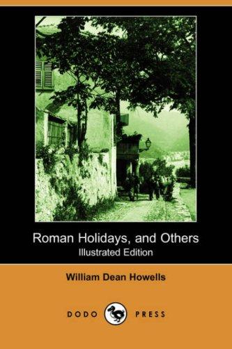 Download Roman Holidays, and Others (Illustrated Edition) (Dodo Press)