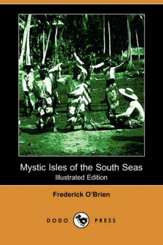 Download Mystic Isles of the South Seas (Illustrated Edition) (Dodo Press)
