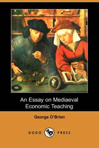 Download An Essay on Mediaeval Economic Teaching (Dodo Press)