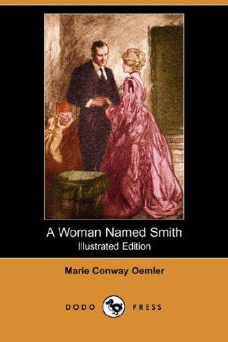 A Woman Named Smith (Illustrated Edition) (Dodo Press)