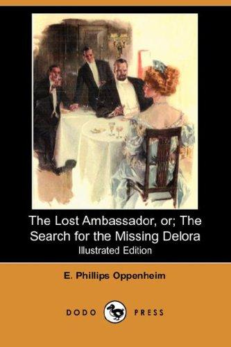 Download The Lost Ambassador; or, The Search for the Missing Delora (Illustrated Edition) (Dodo Press)