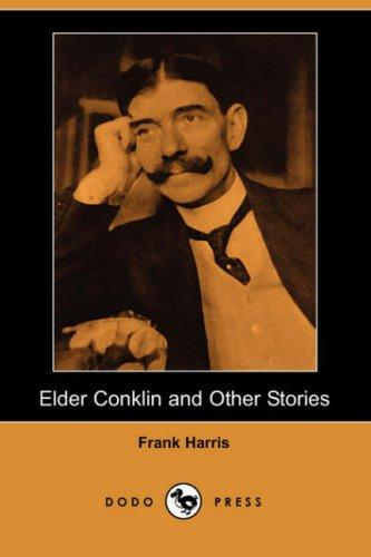 Elder Conklin and Other Stories (Dodo Press)