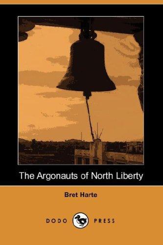 Download The Argonauts of North Liberty (Dodo Press)