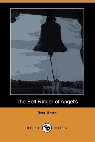 The Bell-Ringer of Angel's (Dodo Press)