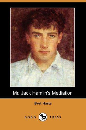 Download Mr. Jack Hamlin's Mediation (Dodo Press)