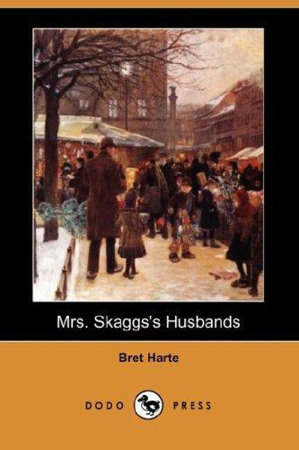 Download Mrs. Skaggs's Husbands (Dodo Press)