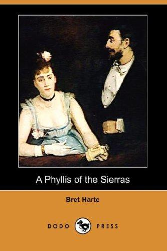 A Phyllis of the Sierras (Dodo Press)