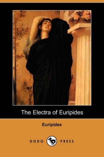 Download The Electra of Euripides (Dodo Press)