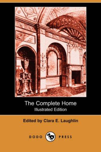 Download The Complete Home (Illustrated Edition) (Dodo Press)