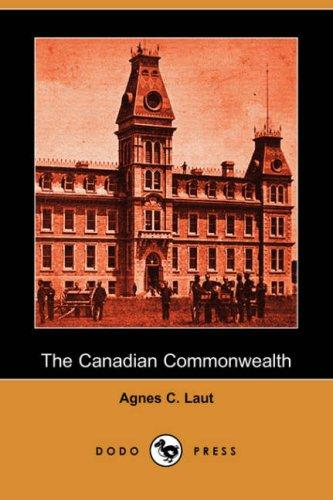 The Canadian Commonwealth (Dodo Press)