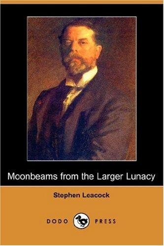 Moonbeams from the Larger Lunacy (Dodo Press)