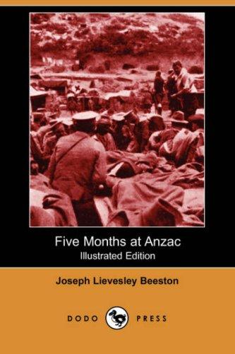 Download Five Months at Anzac (Illustrated Edition) (Dodo Press)