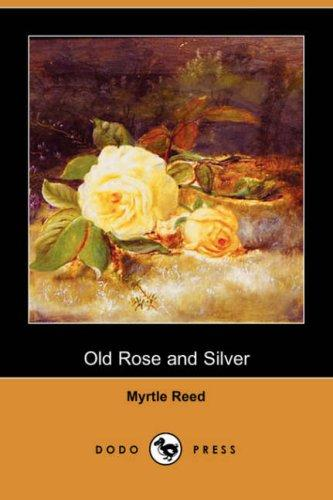 Old Rose and Silver (Dodo Press)