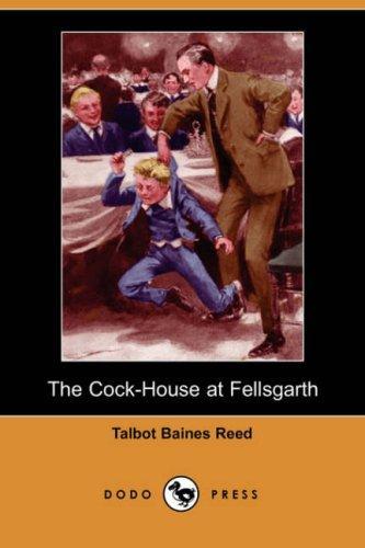 The Cock-House at Fellsgarth (Dodo Press)