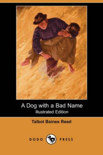 Download A Dog with a Bad Name (Illustrated Edition) (Dodo Press)