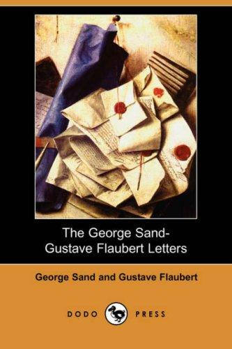 Download The George Sand-Gustave Flaubert Letters (Dodo Press)