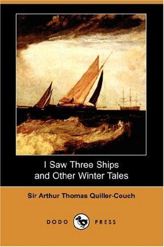 Download I Saw Three Ships and Other Winter Tales (Dodo Press)