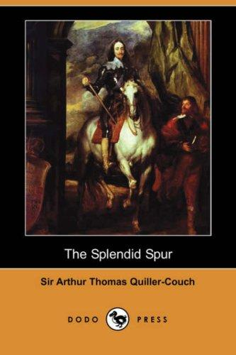 Download The Splendid Spur (Dodo Press)